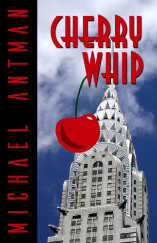 Michael Antman, Cherry Whip